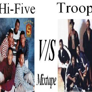 Hi-Five V/S Troop Mixtape mixed by DJ Shyheim