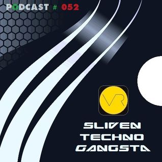 Sliven Techno Gangsta™ ~ Podcast # 052 (27 February 2014)