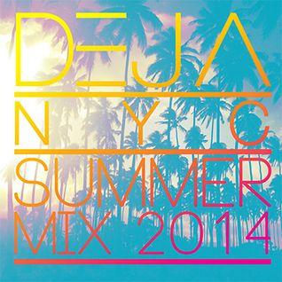 DejaNYC Summer Mix 2014