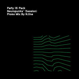 Party 6 Pack pt. 3 - Neuropunks Session Promo Mix by N.One