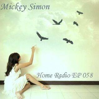 Mickey Simon - Home Radio EP 058 (I'am Back)