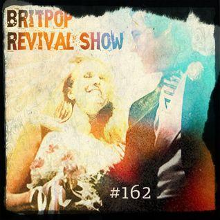 Britpop Revival Show #162 29th June 2016