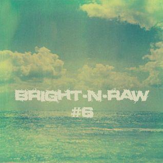 Bright-N-Raw RadioShow @NeringaFM #6