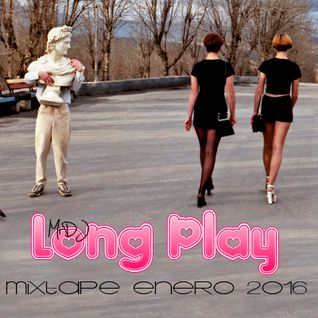 Long Play MIXTAPE Enero 2016