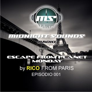 The MidNight Sounds Radio pres Escape from Planet Monday by Rico from Paris episodio 001
