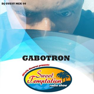 Sweet Temptation Radio Show - Guest Mix 08 From Gabotron