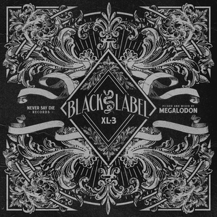 Black Label XL 3 - Mixed by Megalodon