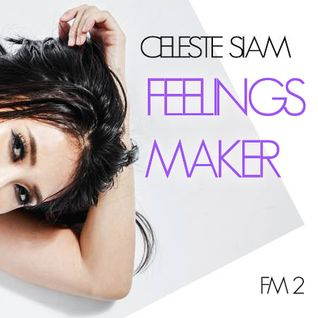 CELESTE SIAM - FeelingsMaker #02