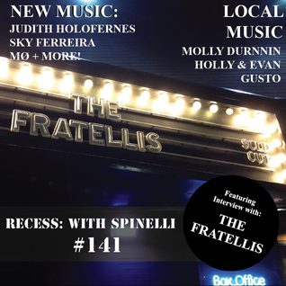RECESS: with SPINELLI #141, The Fratellis