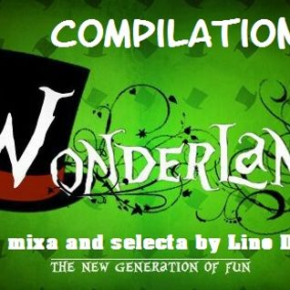 "Compilation ""WONDERLAND"" mixa and selecta by Lino Deejay"