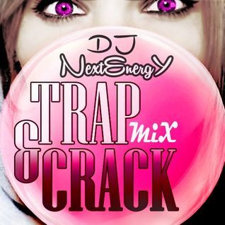 NextEnergY Dj -  TRAP & CRACK MIX 2013