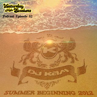 DJ Kam - Summer Beginning 2012 / Episode 62
