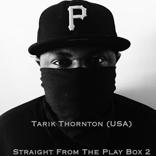 Tarik Thornton - Straight From The Play Box 2