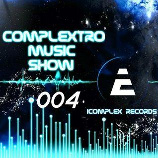 Complextor & Jet - Complextro Music Show 004 (23-03-2012)