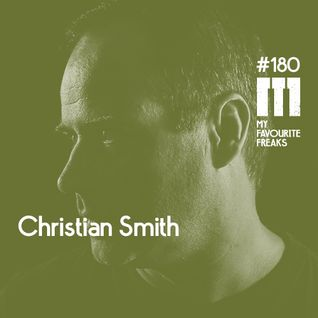 My Favourite Freaks Podcast #180 Christian Smith