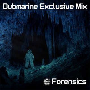 Dubmarine Exclusive Mix – Forensics