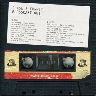 FLOSSCAST 001 - Pha5e & Furmit