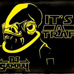 ITS A TRAP!!! DJ SAMRAI