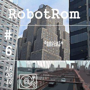 RobotRom - Desolate series #6