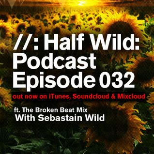 Half Wild: Podcast // Episode 032 // ft. The Broken Beat Mix