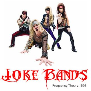 "Frequency Theory 1526 ""Joke Bands"""