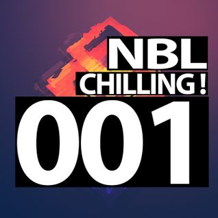 NBL - Chilling 001 *NEW PODCAST!*