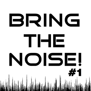 Bring The Noise! #1