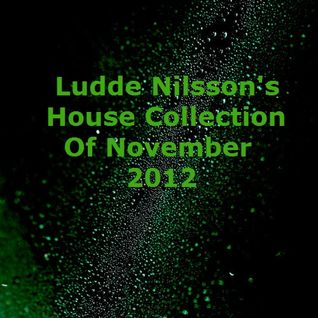 Ludde Nilsson's House Collection Of November 2012