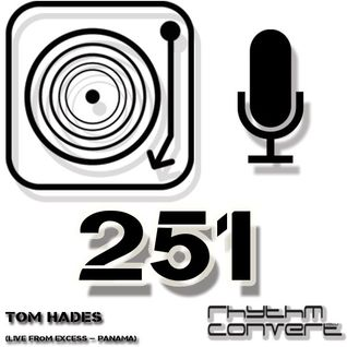 Techno Music | Tom Hades in the Rhythm Convert(ed) Podcast 251 (Live From Excess - Panama - AMS)