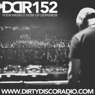 Dirty Disco Radio 152, Hosted & Mixed by Kono Vidovic.