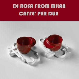 DJ Rosa from Milan - Caffè Per Due