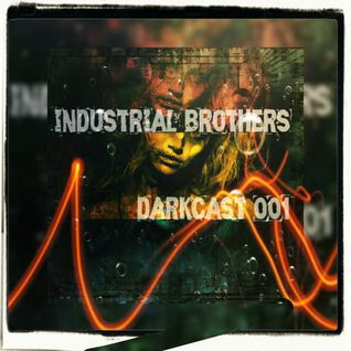 industrial brothers-darkcast 001