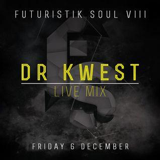 Dr Kwest - Futuristik Soul VIII Live Mix