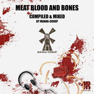 Manna-Croup - Meat Blood and Bones