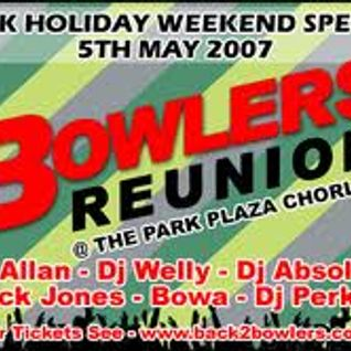 Dj Absolute - Live @ The Bowlers Reunion 5-5-2007