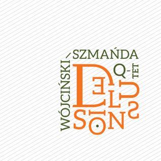 Wójciński / Szmańda Q-tet - Delusions (FSR 2016)