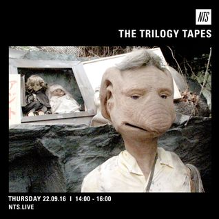 The Trilogy Tapes - 22nd September 2016