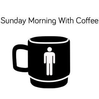 Sunday Morning With Coffee 04-01-2015