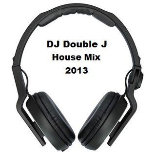 DJ Double J House Mix 2013