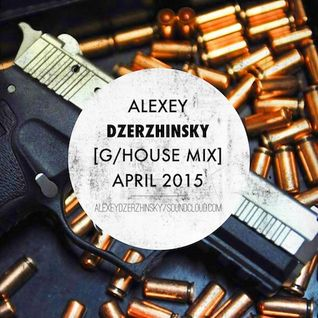Alexey Dzerzhinsky - [G-House Mix] April 2015