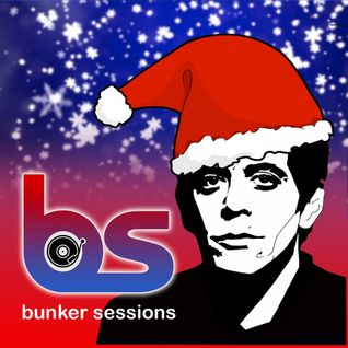 Bunker Sessions #26 - 05.12.2013 (Yuletide on the wild side)