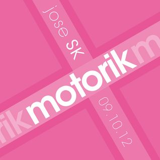 jose SK - Motorik 9 (09.10.12)