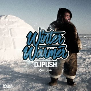 DJ PUSH - WINTER WARMER
