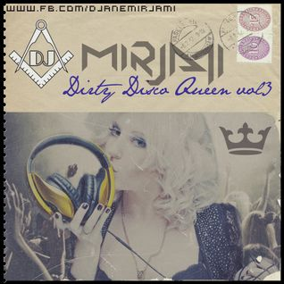 Dirty Disco Queen vol.3 by Mirjami