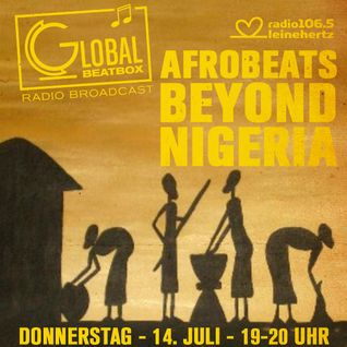 Global Beatbox 132 Afrobeat Beyond Nigeria