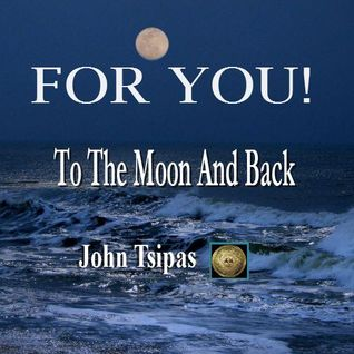 FOR YOU ! To The Moon And Back Ep.02