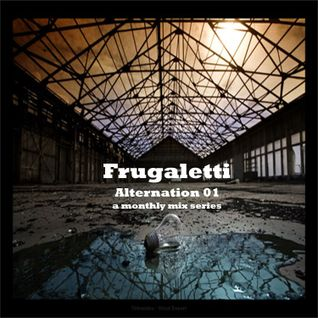 Frugaletti- Alternation 01