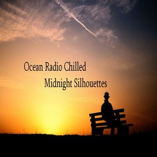 "Ocean Radio Chilled ""Midnight Silhouettes"" (4-20-14)"
