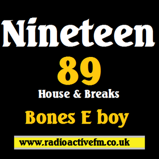 OLD SKOOL - Ninteen 89 - Bones E boy .. RadioactiveFM