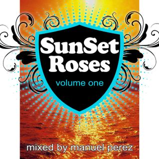 DJ MANUEL PEREZ - Sunset Roses